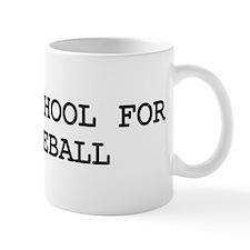 Skip school for PADDLEBALL Mug