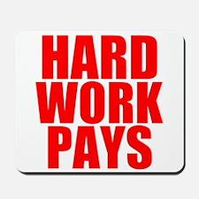 HARD WORK PAYS Mousepad