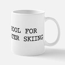 Skip school for BAREFOOT WATE Mug