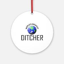 World's Greatest DITCHER Ornament (Round)