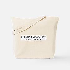 Skip school for BACKGAMMON Tote Bag