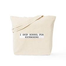 Skip school for KICKBOXING Tote Bag