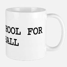 Skip school for KICKBALL Mug