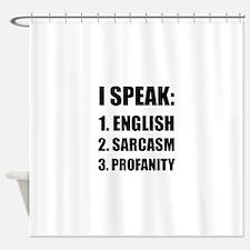 English Sarcasm Profanity Shower Curtain