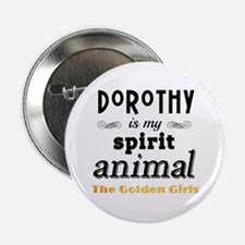 "Dorothy is My Spirit Animal GG 2.25"" Button"