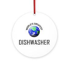 World's Greatest DISHWASHER Ornament (Round)
