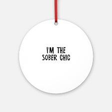I'm the Sober Chic Ornament (Round)