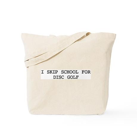 Skip school for DISC GOLF Tote Bag