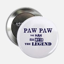 "PAW PAW THE MAN MYTH LEGEND 2.25"" Button"