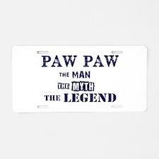 PAW PAW THE MAN MYTH LEGEND Aluminum License Plate