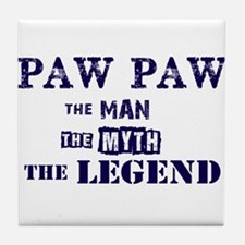 PAW PAW THE MAN MYTH LEGEND Tile Coaster