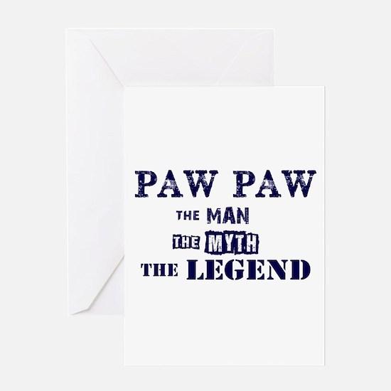 PAW PAW THE MAN MYTH LEGEND Greeting Cards