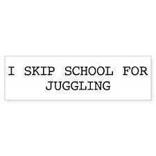 Skip school for JUGGLING Bumper Car Sticker