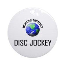 World's Greatest DISC JOCKEY Ornament (Round)