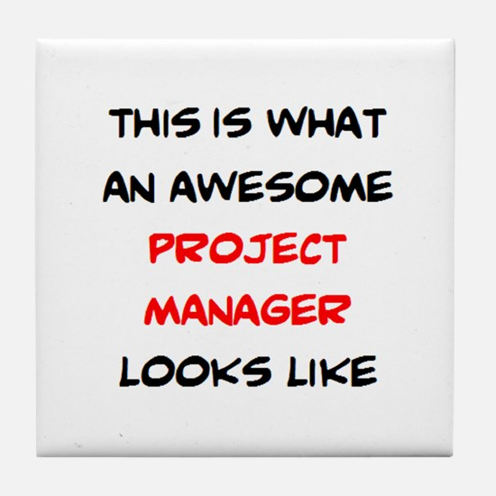 awesome project manager Tile Coaster