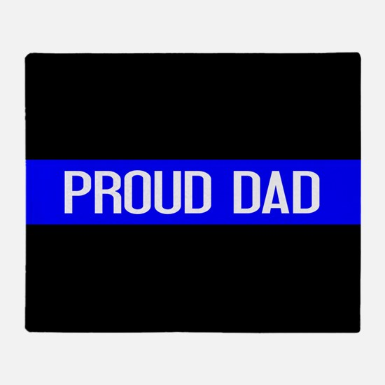 Police: Proud Dad (The Thin Blue Lin Throw Blanket