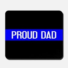 Police: Proud Dad (The Thin Blue Line) Mousepad