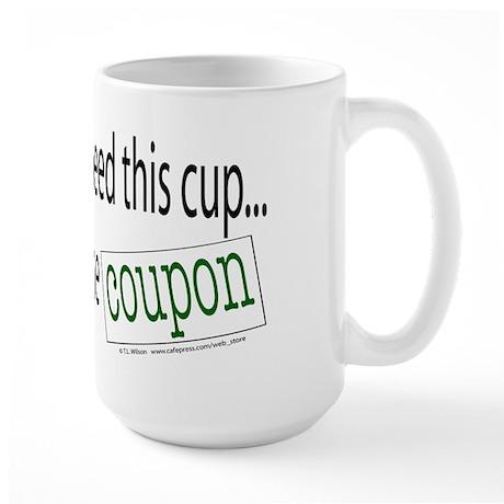 I Didn't Really Need This (Coupon) Large Mug