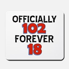 Officially 102 Forever 18 Mousepad