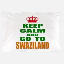 Keep Calm and go to Swaziland Pillow Case