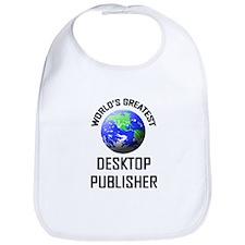 World's Greatest DESKTOP PUBLISHER Bib