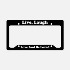 Live Laugh Love And Be Loved License Plate Holder