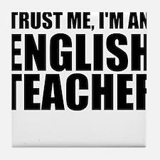 Trust Me, I'm An English Teacher Tile Coaster