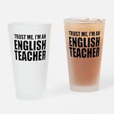Trust Me, I'm An English Teacher Drinking Glass