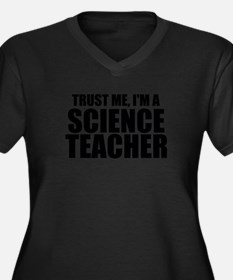 Trust Me, I'm A Science Teacher Plus Size T-Shirt