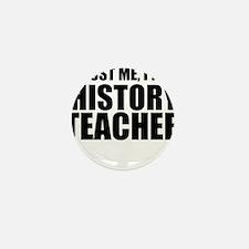 Trust Me, I'm A History Teacher Mini Button (10 pa