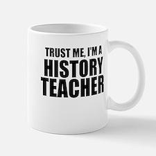 Trust Me, I'm A History Teacher Mugs