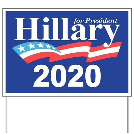 Hillary 2020 Yard Sign By Cpshirts