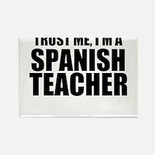 Trust Me, I'm A Spanish Teacher Magnets