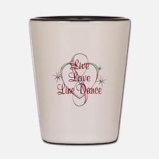 Live Love Line Dance Shot Glass