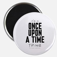 """It's a Once Upon a Time Thing 2.25"""" Magnet (10 pac"""