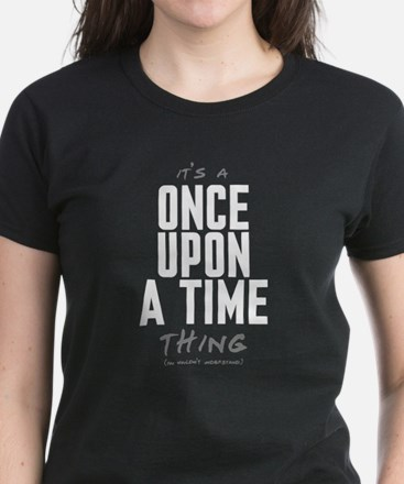 It's a Once Upon a Time Thing Women's Dark T-Shirt