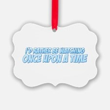 I'd Rather Be Watching Once Upon a Time Ornament