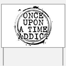 Once Upon a Time Addict Stamp Yard Sign