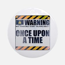 Warning: Once Upon a Time Round Ornament