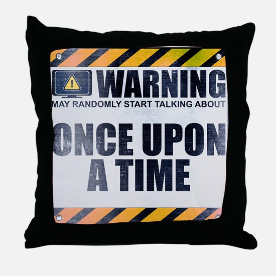 Warning: Once Upon a Time Throw Pillow