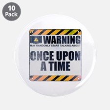 "Warning: Once Upon a Time 3.5"" Button (10 pack)"