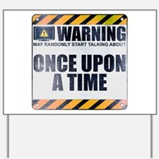 Warning: Once Upon a Time Yard Sign