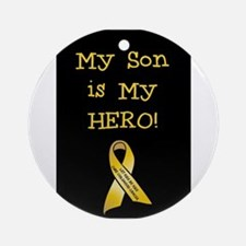 My Son is my Hero! Round Ornament