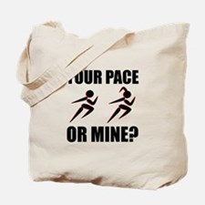 Running Your Pace Or Mine Tote Bag