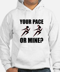 Running Your Pace Or Mine Hoodie