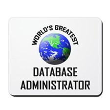 World's Greatest DATABASE ADMINISTRATOR Mousepad