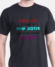 Have a twin sister T-Shirt