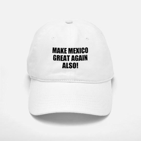 Make Mexico Great! Baseball Baseball Cap