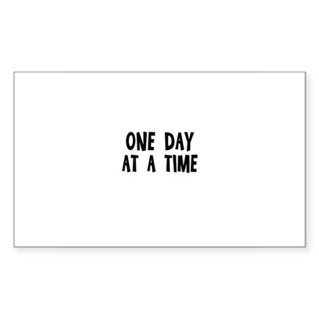 One Day at a Time Rectangle Sticker