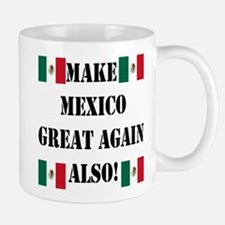 Make Mexico Great! Mugs